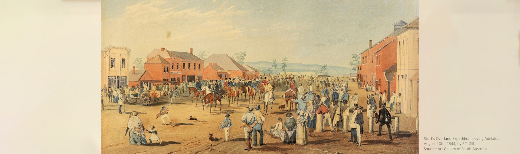 Sturt's Overland Expedition leaving Adelaide, August 10th, 1844, by S.T. Gill. Source: Art Gallery of South Australia.