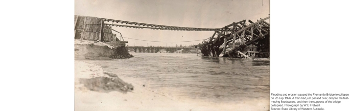 Flooding and erosion caused the Fremantle Bridge to Collapse on 22 July 1926. A train had just passed over, despite the fast-moving floodwaters, and then the supports of the bridge collapsed. Photograph by W.E Fretwell. Source: State Library of Western Australia.